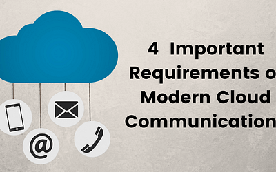 4 Important Requirements of Modern Cloud Communications