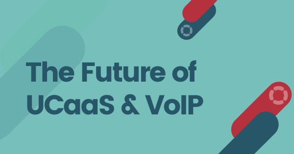 What's Next for UCaaS & VoIP?