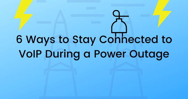 6 Ways to Stay Connected to VoIP During a Power Outage